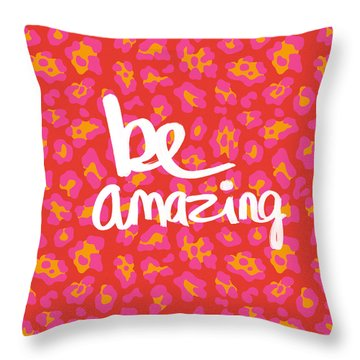 Be Amazing - Pink Leopard Throw Pillow
