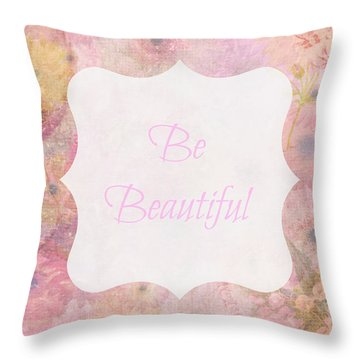 Be Beautiful Daisies Throw Pillow by Inspired Arts