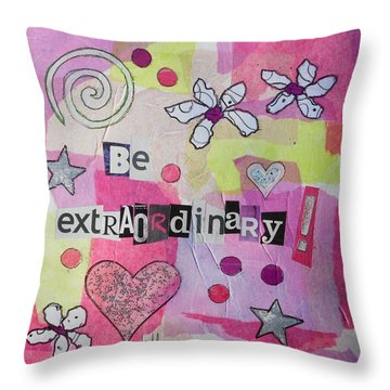 Be Extraordinary Throw Pillow