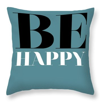 Be Happy Poster 1 Throw Pillow