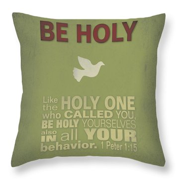 Be Holy Throw Pillow