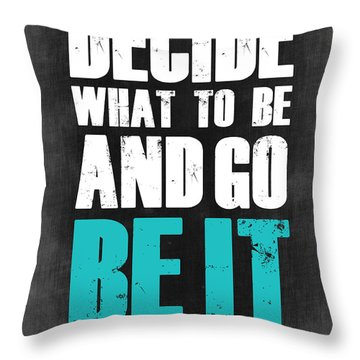 Be It Poster Grey Throw Pillow by Naxart Studio