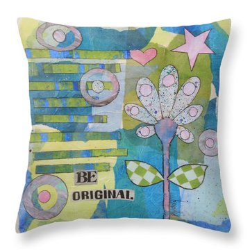 Be Original Throw Pillow