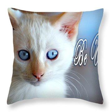 Be U Ti Ful Throw Pillow
