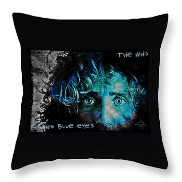 Behind Blue Eyes - The Who Throw Pillow by Absinthe Art By Michelle LeAnn Scott