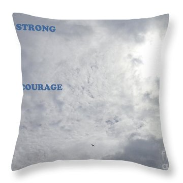 Being Strong With Courage Throw Pillow