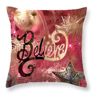 Believe In Pink Throw Pillow