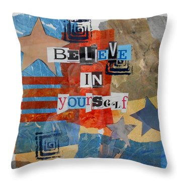 Believe In Yourself Throw Pillow