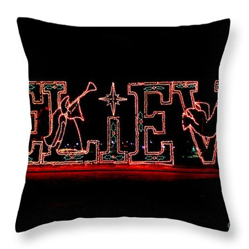 Believe  Throw Pillow by Kathy  White