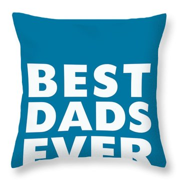Best Dads Ever- Father's Day Card Throw Pillow by Linda Woods