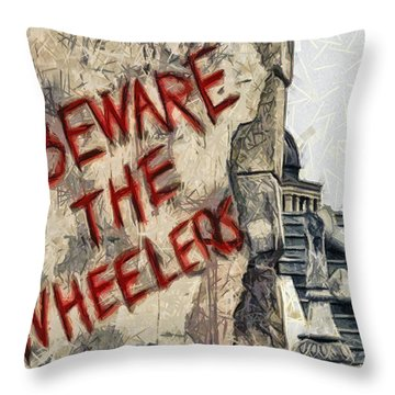 Beware The Wheelers Throw Pillow by Joe Misrasi