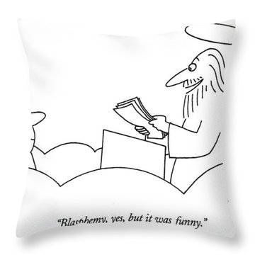 Blasphemy, Yes, But It Was Funny Throw Pillow