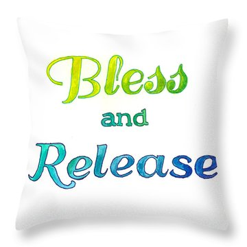 Bless And Release Throw Pillow
