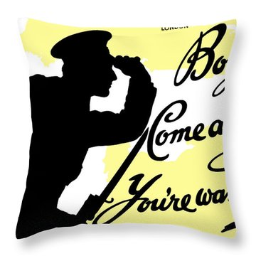 Boys Come Along You're Wanted Throw Pillow