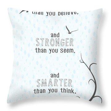 Braver Stronger Smarter Throw Pillow