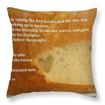 Bread  From The Heart Throw Pillow