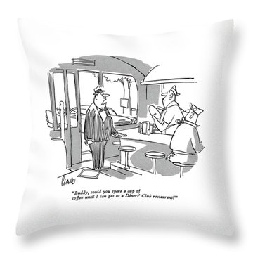 Buddy, Could You Spare A Cup Of Coffee Throw Pillow