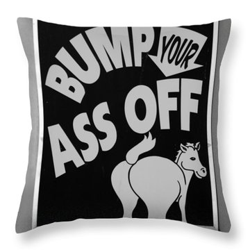 Bump Your Ass Off In Black And White Throw Pillow by Rob Hans