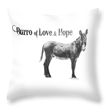 Burro Of Love And Hope Throw Pillow by Marianne NANA Betts