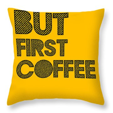 But First Coffee Poster Yellow Throw Pillow by Naxart Studio
