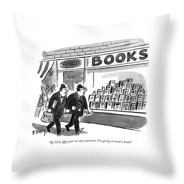 By God, This Year On My Vacation I'm Going Throw Pillow