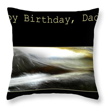 Throw Pillow featuring the photograph Daddy's Birthday by Randi Grace Nilsberg