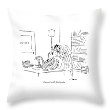 Damn It With Faint Praise Throw Pillow
