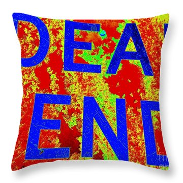 Dead End Throw Pillow by Ed Weidman
