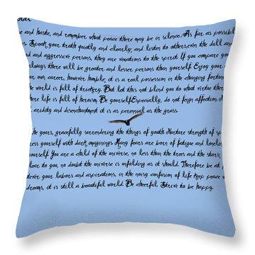 Desiderata Throw Pillow by Bill Cannon