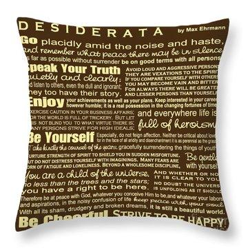 Desiderata - Brown Throw Pillow