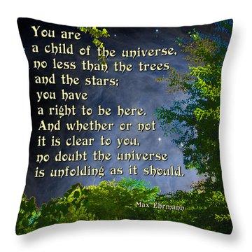 Desiderata - Child Of The Universe - Trees Throw Pillow