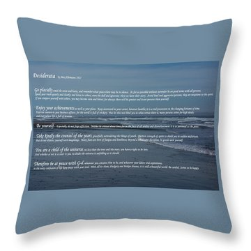 Desiderata  Throw Pillow by Tikvah\'s Hope