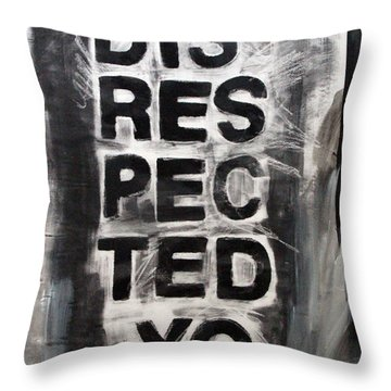 Disrespected Yo Throw Pillow by Linda Woods