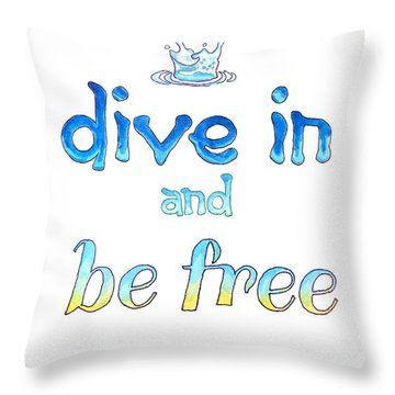 Dive In And Be Free Throw Pillow