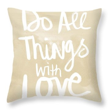 Do All Things With Love- Inspirational Art Throw Pillow
