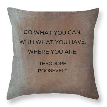 Throw Pillow featuring the photograph Do What You Can With What You Have by Kim Fearheiley