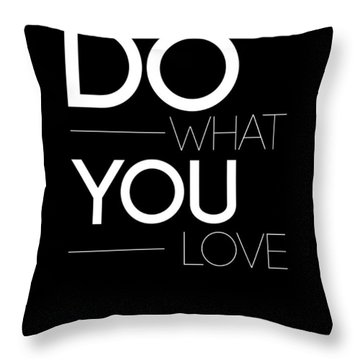 Do What You Love Poster 1 Throw Pillow by Naxart Studio