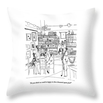 Do You Think We Could Be Happy In Three Thousand Throw Pillow