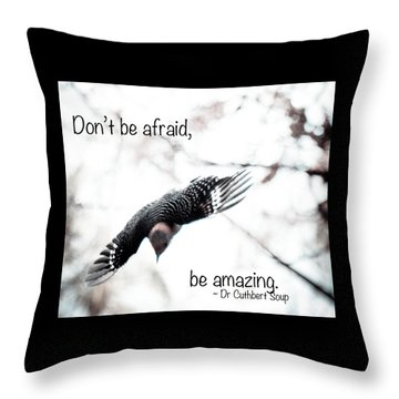 Throw Pillow featuring the photograph Don't Be Afraid by Kerri Farley