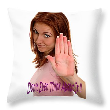 Throw Pillow featuring the photograph Don't Even Think About It Girl by Bob Pardue