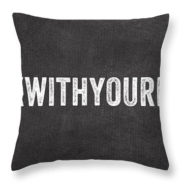 Don't Talk With Your Mouth Full Throw Pillow