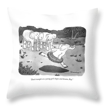 Don't Trample On A Young Girl's Hopes And Dreams Throw Pillow