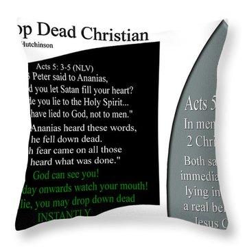 Drop Dead Christian Throw Pillow