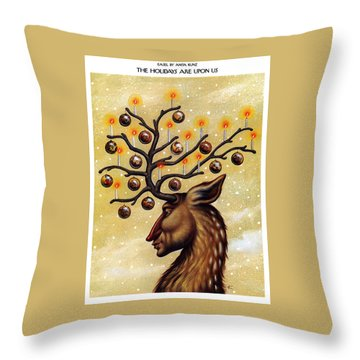 The Holidays Are Upon Us Throw Pillow