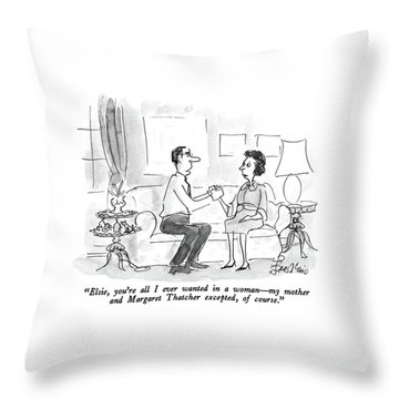 Elsie, You're All I Ever Wanted In A Woman  - Throw Pillow