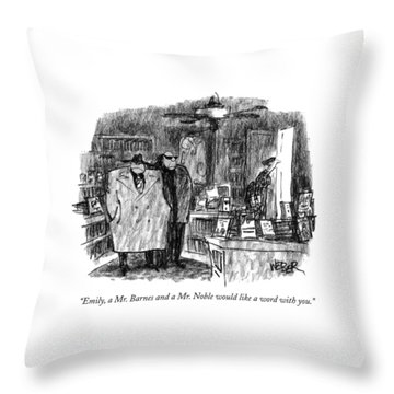 Emily, A Mr. Barnes And A Mr. Noble Would Like Throw Pillow