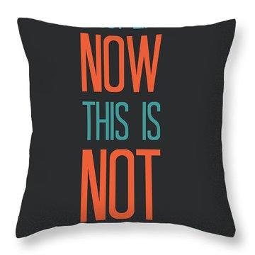 Enjoy Life Now Poster Throw Pillow by Naxart Studio