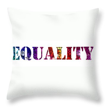 Equality For All 3 - Stone Rock'd Art By Sharon Cummings Throw Pillow by Sharon Cummings