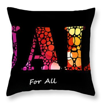 Equality For All - Stone Rock'd Art By Sharon Cummings Throw Pillow