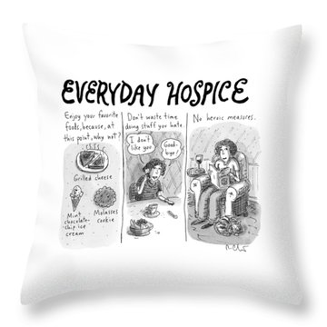 Everyday Hospice -- Excuses For Household Throw Pillow